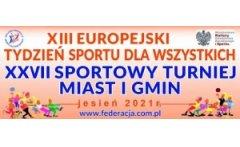 XIII Europejski Tydzień Sportu dla Wszystkich. XXVII edycja Sportowego Turnieju Miast i Gmin.